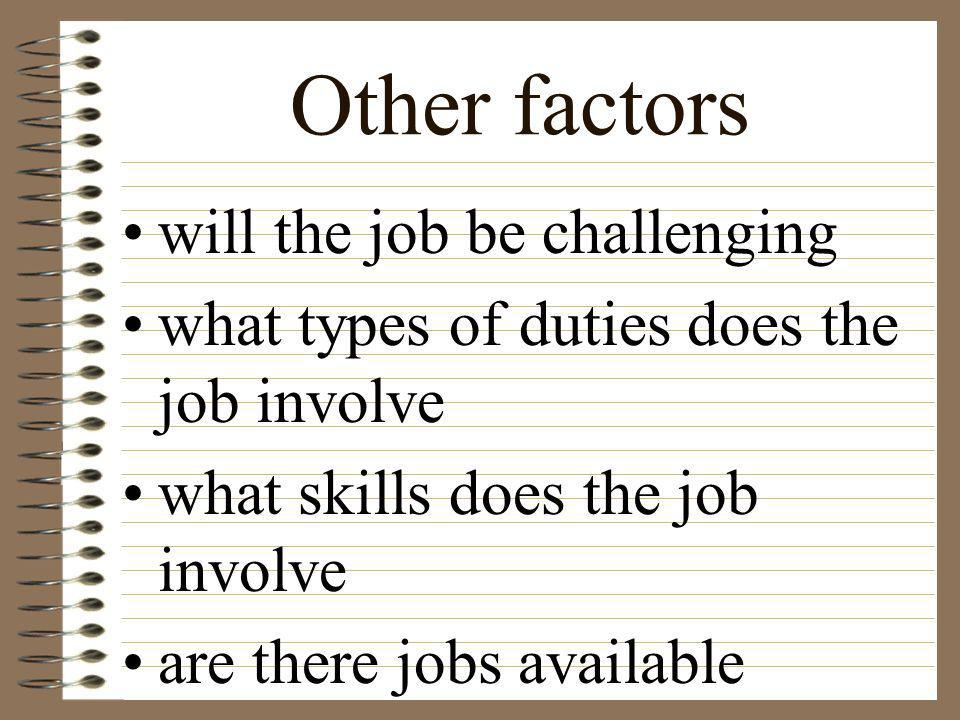 Other factors will the job be challenging