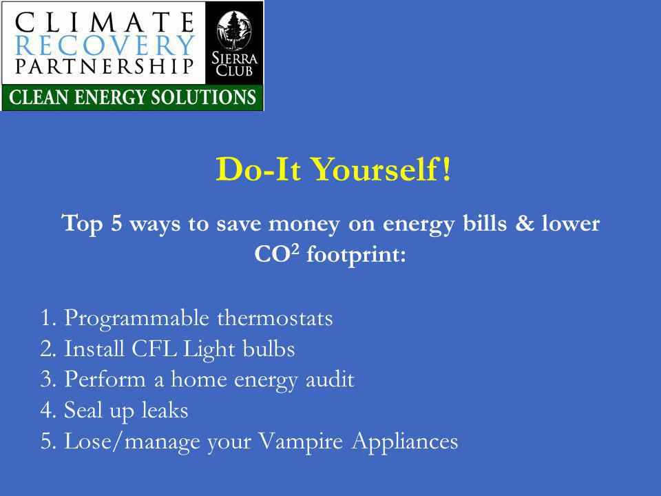 Top 5 ways to save money on energy bills & lower CO2 footprint: