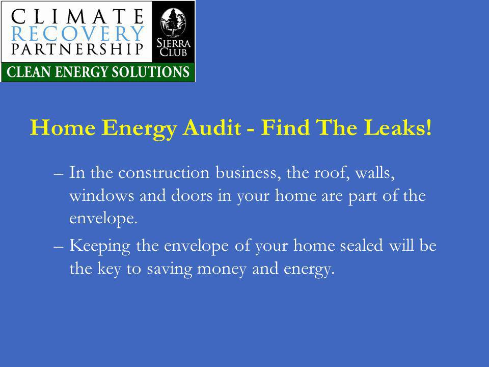 Home Energy Audit - Find The Leaks!