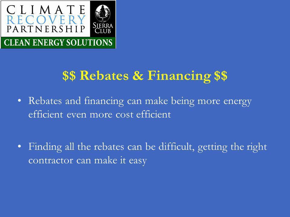 $$ Rebates & Financing $$