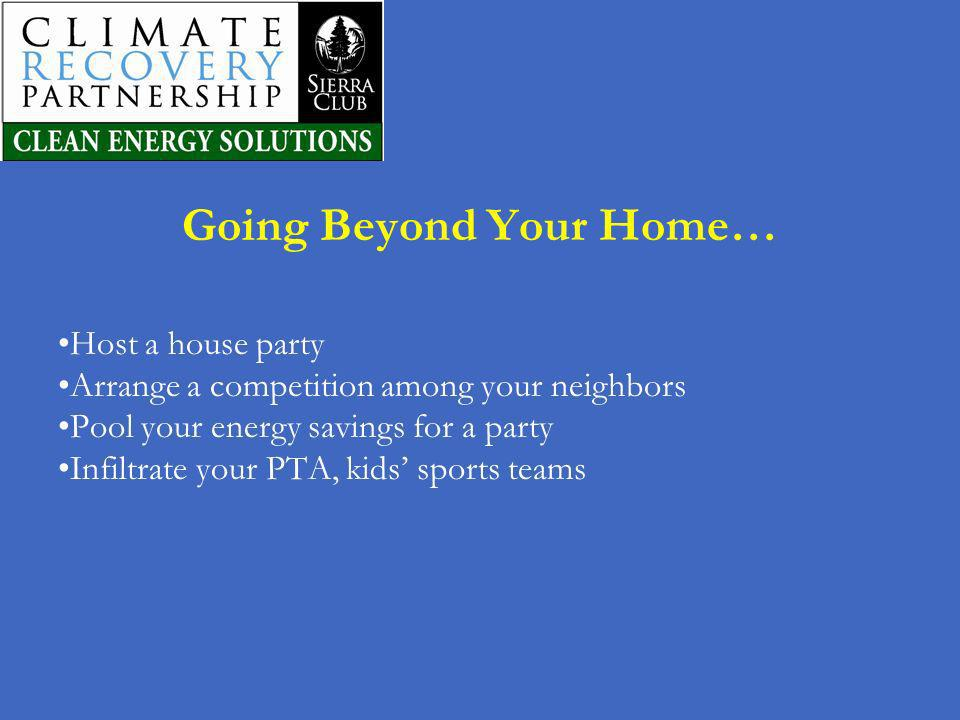 Going Beyond Your Home…