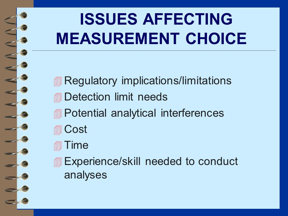ISSUES AFFECTING MEASUREMENT CHOICE