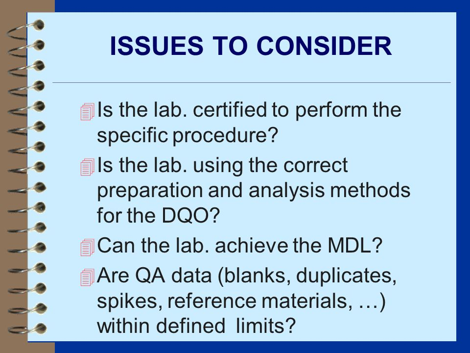 ISSUES TO CONSIDER Is the lab. certified to perform the specific procedure