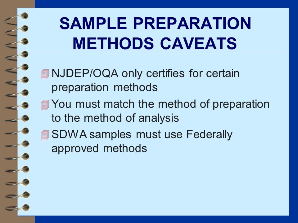 SAMPLE PREPARATION METHODS CAVEATS