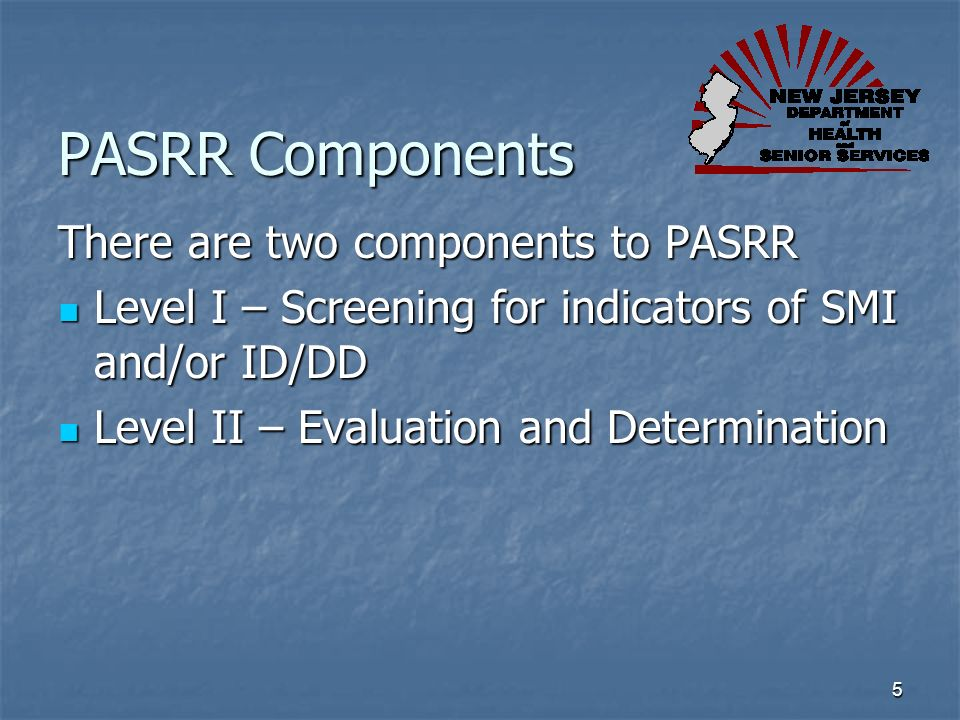 PASRR Components There are two components to PASRR
