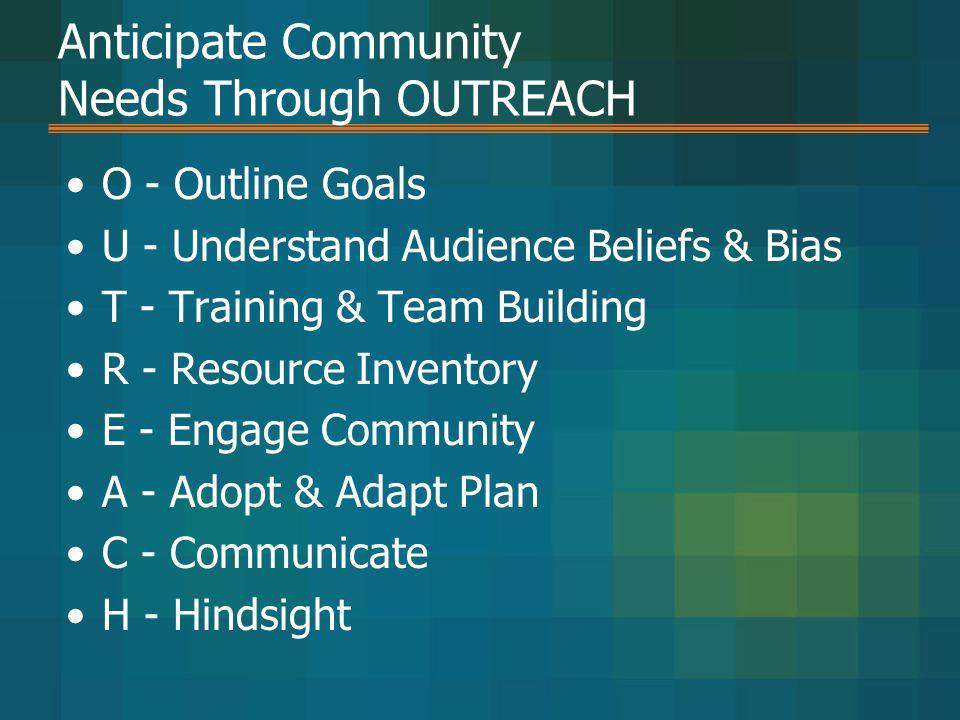 Anticipate Community Needs Through OUTREACH
