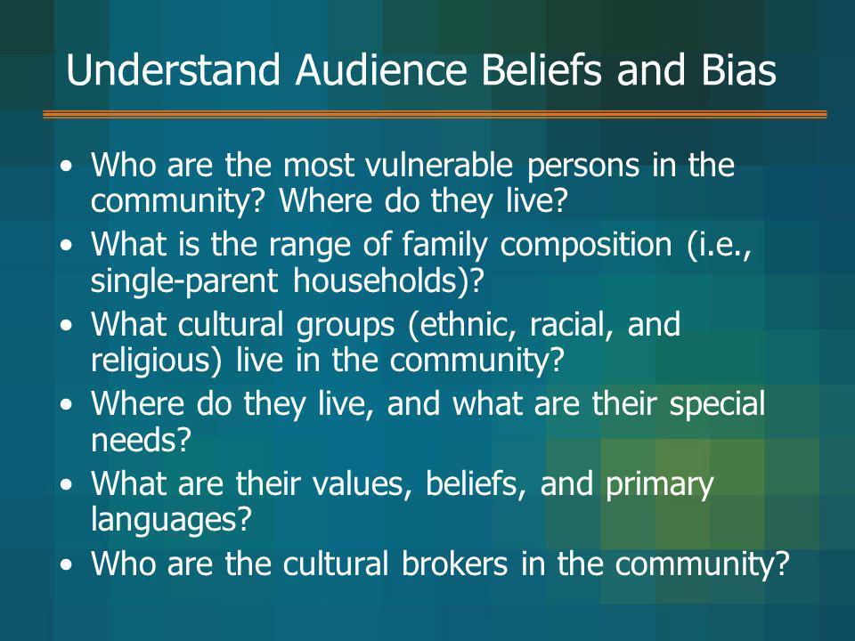 Understand Audience Beliefs and Bias
