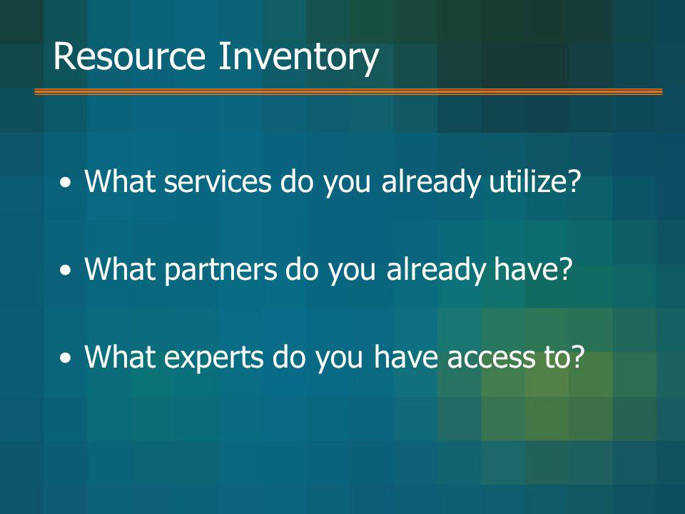 Resource Inventory What services do you already utilize