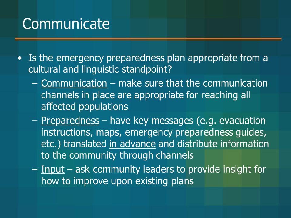 Communicate Is the emergency preparedness plan appropriate from a cultural and linguistic standpoint