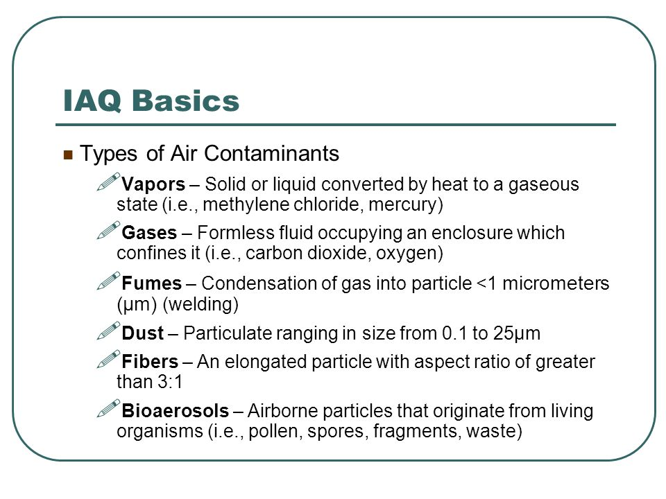 IAQ Basics Types of Air Contaminants