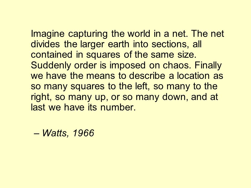 Imagine capturing the world in a net