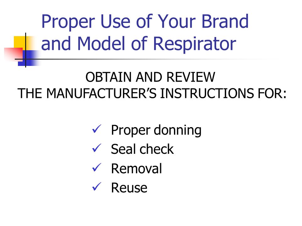 Proper Use of Your Brand and Model of Respirator