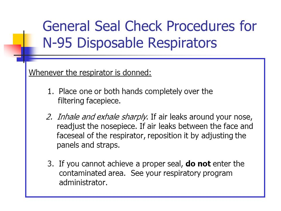 General Seal Check Procedures for N-95 Disposable Respirators
