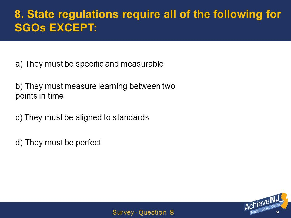 8. State regulations require all of the following for SGOs EXCEPT: