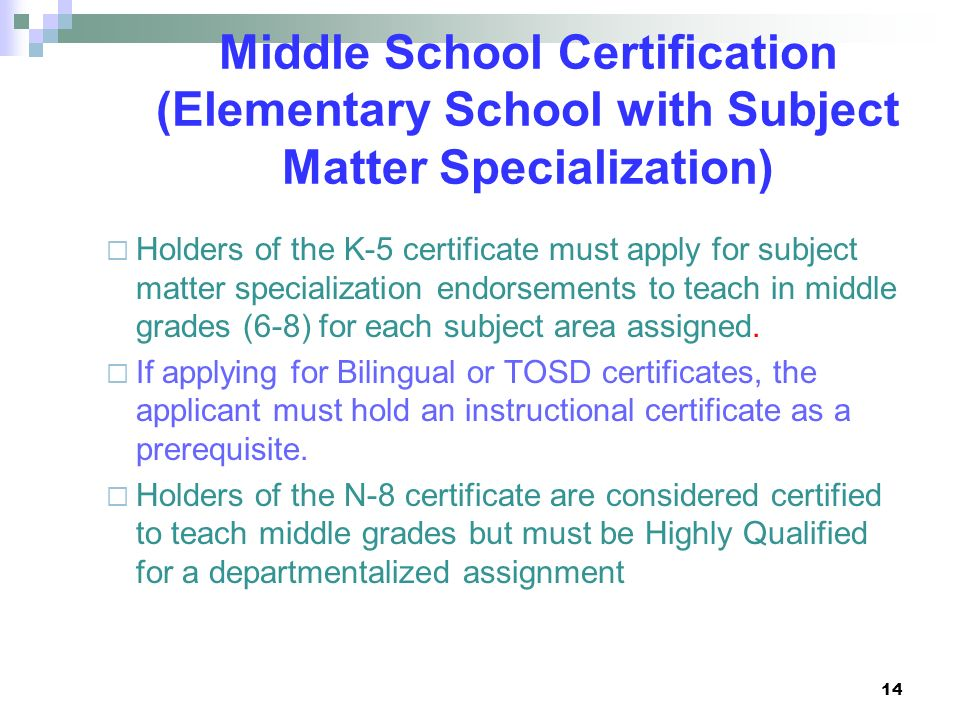 Middle School Certification (Elementary School with Subject Matter Specialization)