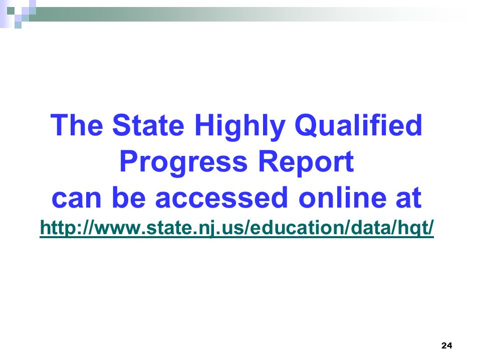 The State Highly Qualified Progress Report can be accessed online at