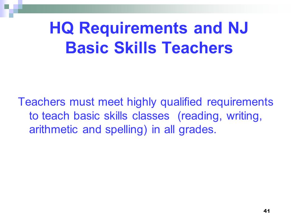 HQ Requirements and NJ Basic Skills Teachers
