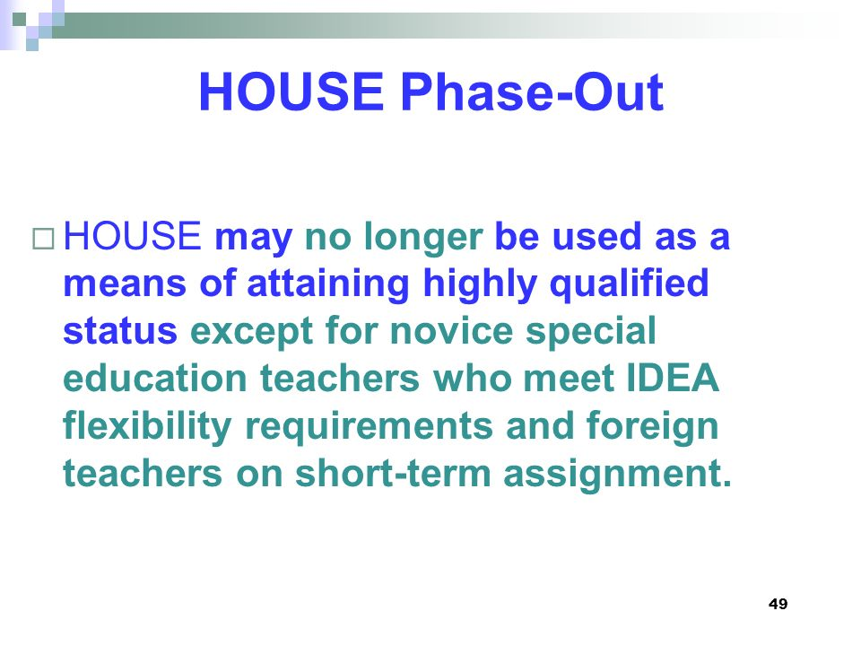 HOUSE Phase-Out