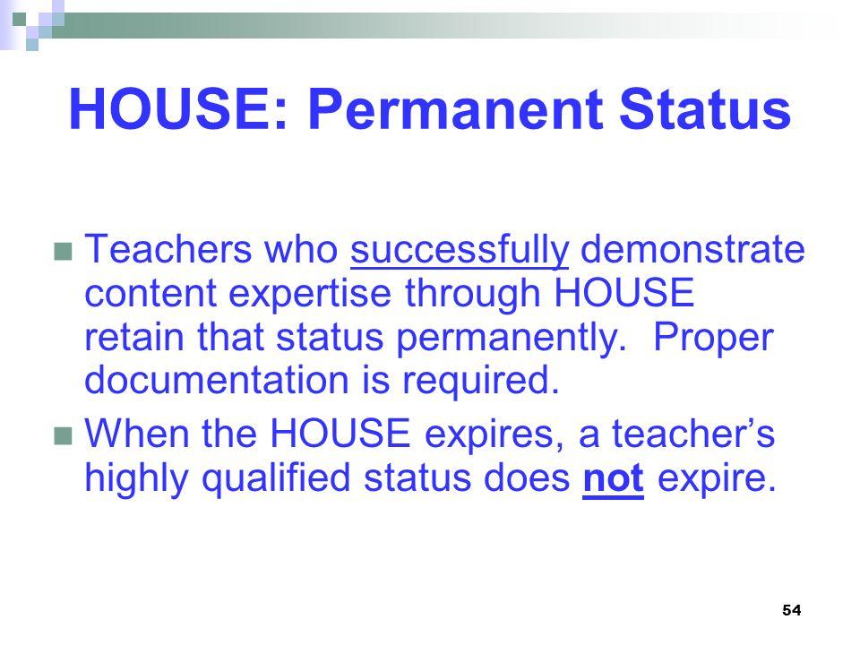 HOUSE: Permanent Status
