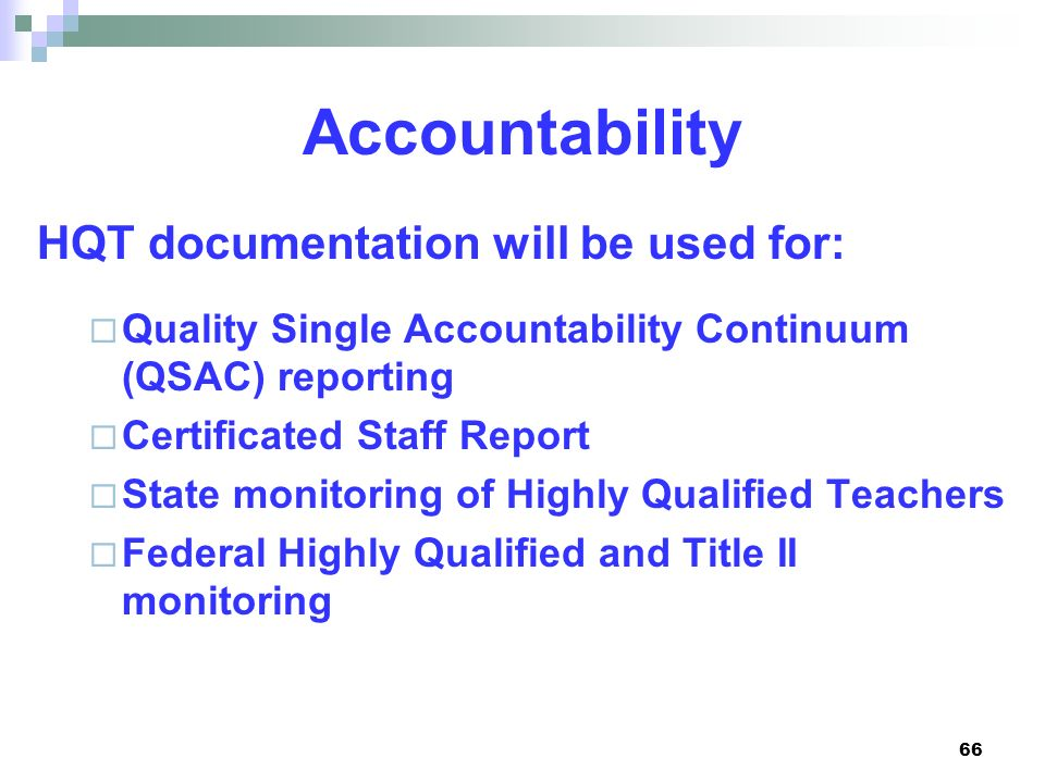 Accountability HQT documentation will be used for: