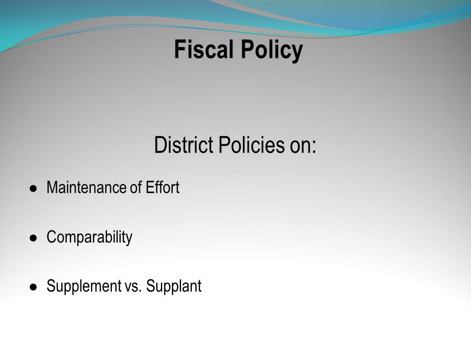 Fiscal Policy District Policies on: Maintenance of Effort