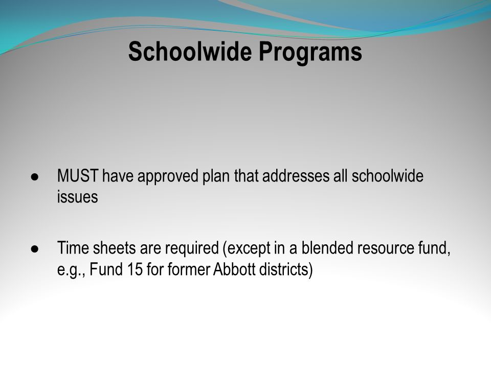 Schoolwide Programs MUST have approved plan that addresses all schoolwide issues.