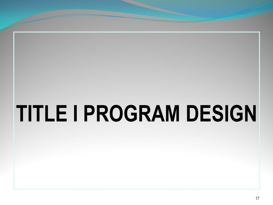 TITLE I PROGRAM DESIGN Targeted Assistance and Schoolwide Programs