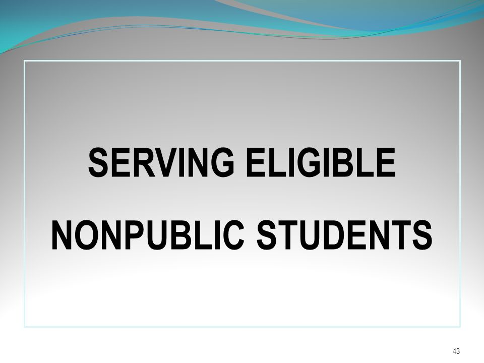 SERVING ELIGIBLE NONPUBLIC STUDENTS