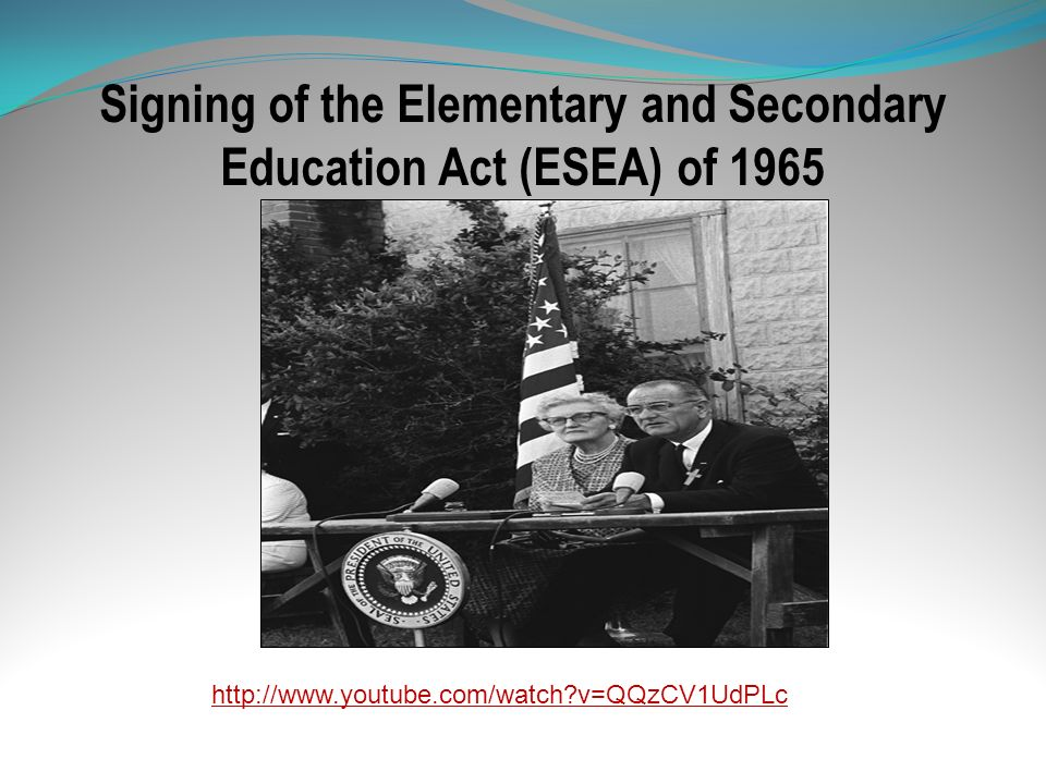 Signing of the Elementary and Secondary Education Act (ESEA) of 1965