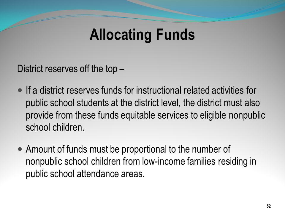 Allocating Funds District reserves off the top –