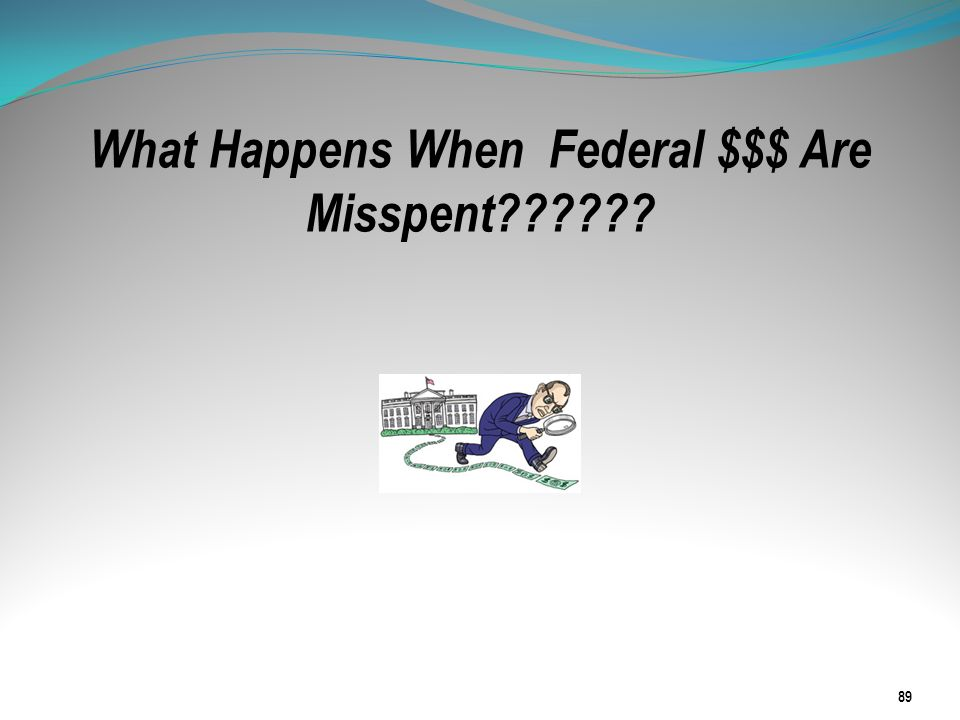 What Happens When Federal $$$ Are Misspent