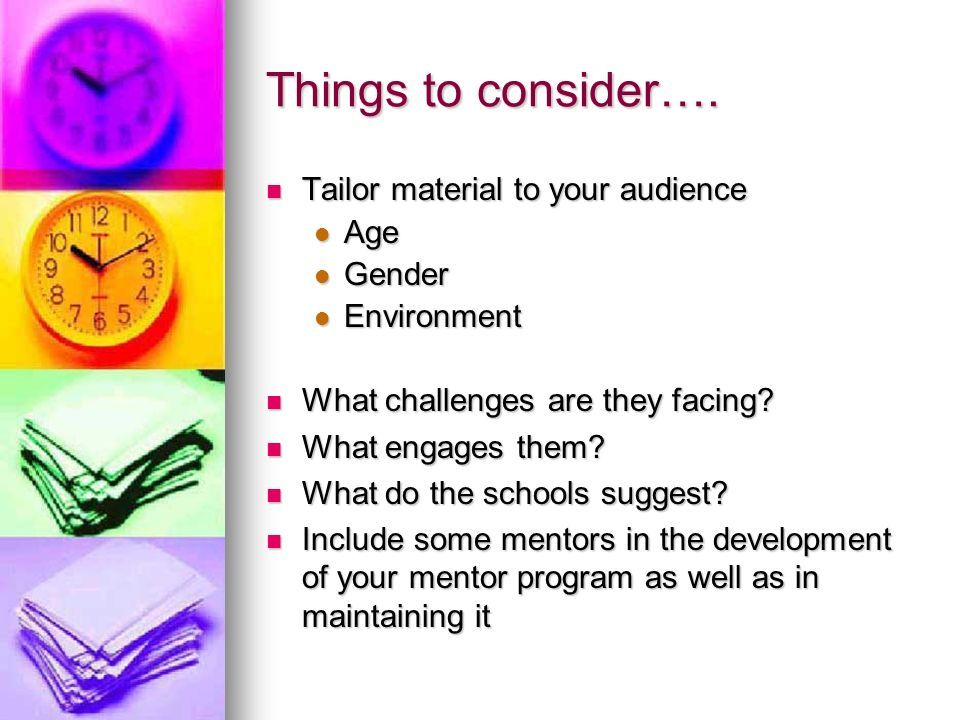 Things to consider…. Tailor material to your audience Age Gender