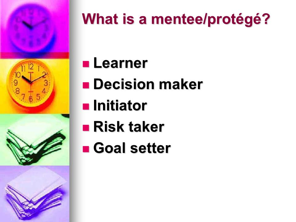 What is a mentee/protégé