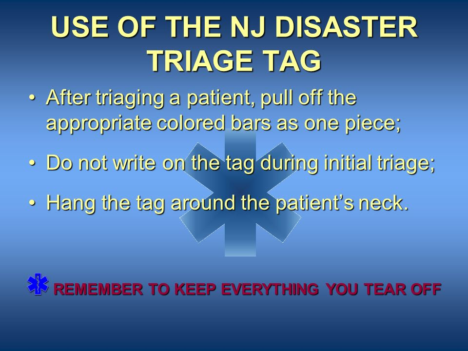 USE OF THE NJ DISASTER TRIAGE TAG
