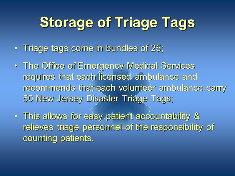 Storage of Triage Tags Triage tags come in bundles of 25;
