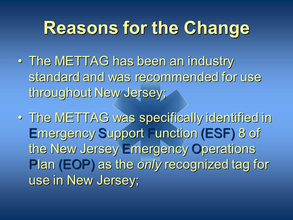 Reasons for the Change The METTAG has been an industry standard and was recommended for use throughout New Jersey;