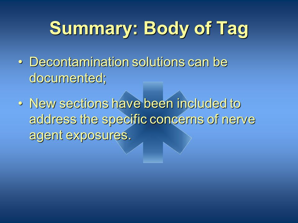 Summary: Body of Tag Decontamination solutions can be documented;