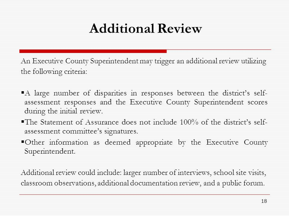 Additional Review An Executive County Superintendent may trigger an additional review utilizing. the following criteria: