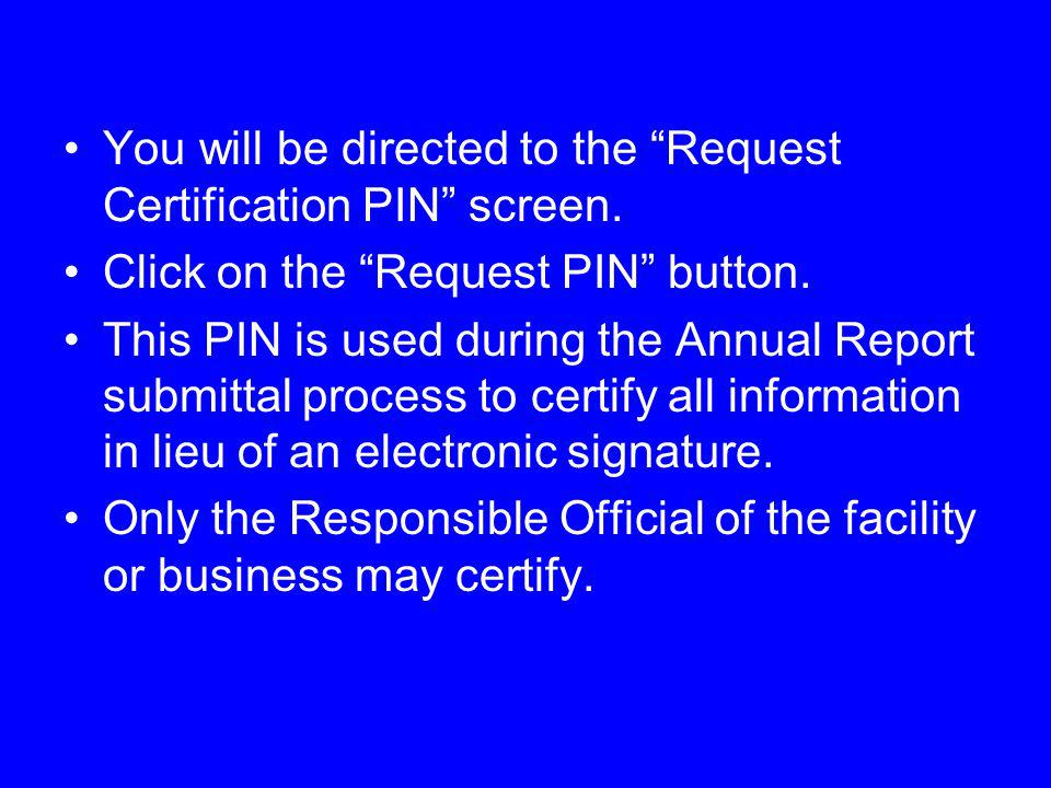You will be directed to the Request Certification PIN screen.