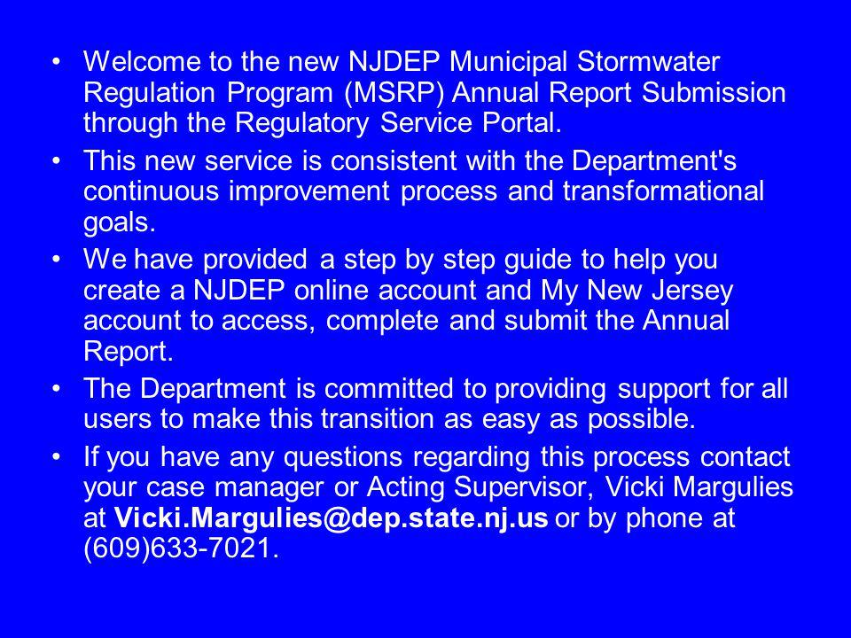 Welcome to the new NJDEP Municipal Stormwater Regulation Program (MSRP) Annual Report Submission through the Regulatory Service Portal.