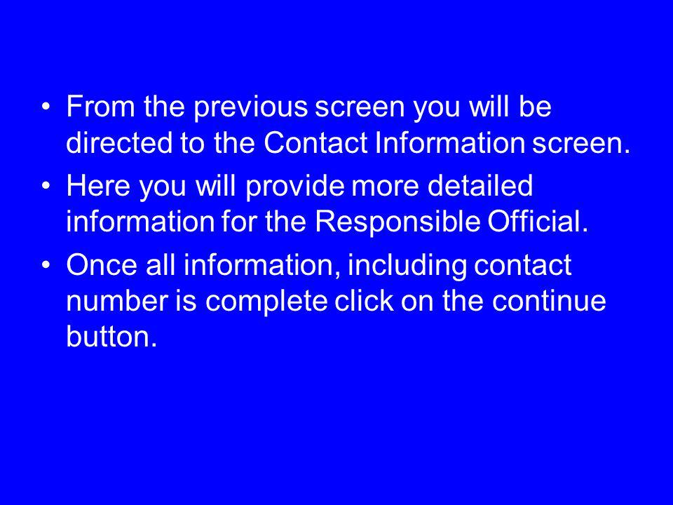 From the previous screen you will be directed to the Contact Information screen.