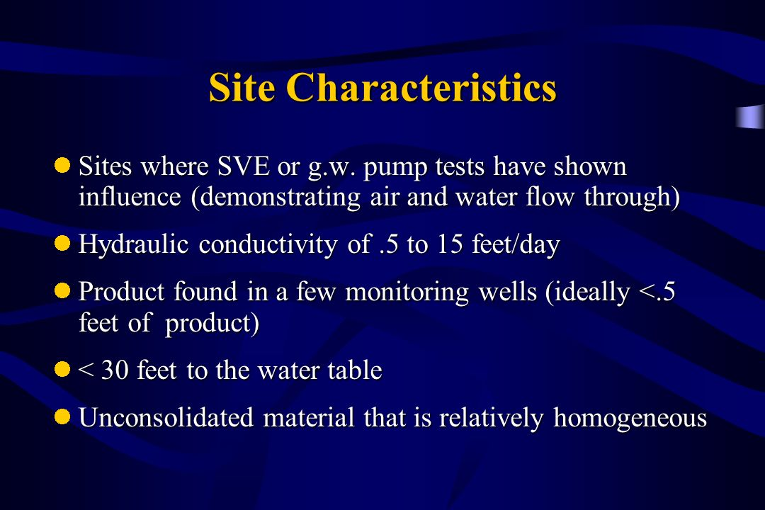 Site Characteristics Sites where SVE or g.w. pump tests have shown influence (demonstrating air and water flow through)