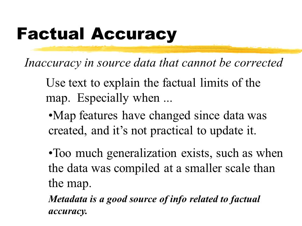 Inaccuracy in source data that cannot be corrected
