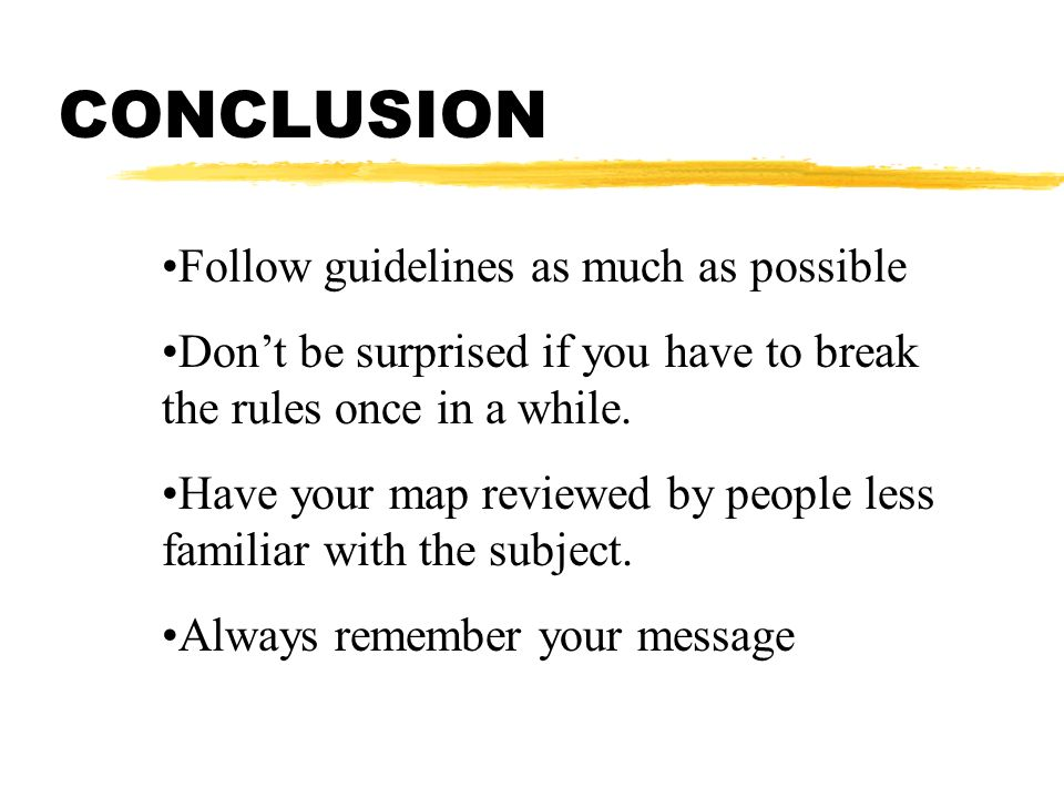 CONCLUSION Follow guidelines as much as possible