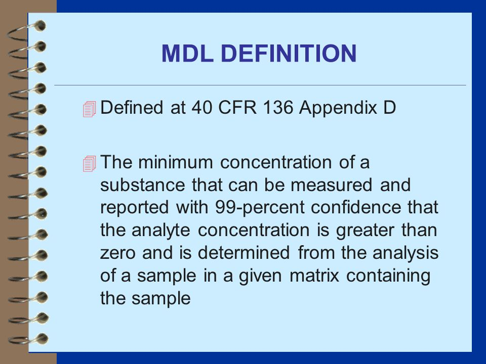 MDL DEFINITION Defined at 40 CFR 136 Appendix D