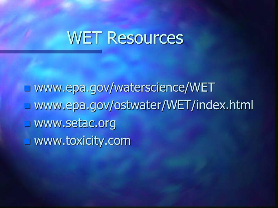 WET Resources www.epa.gov/waterscience/WET