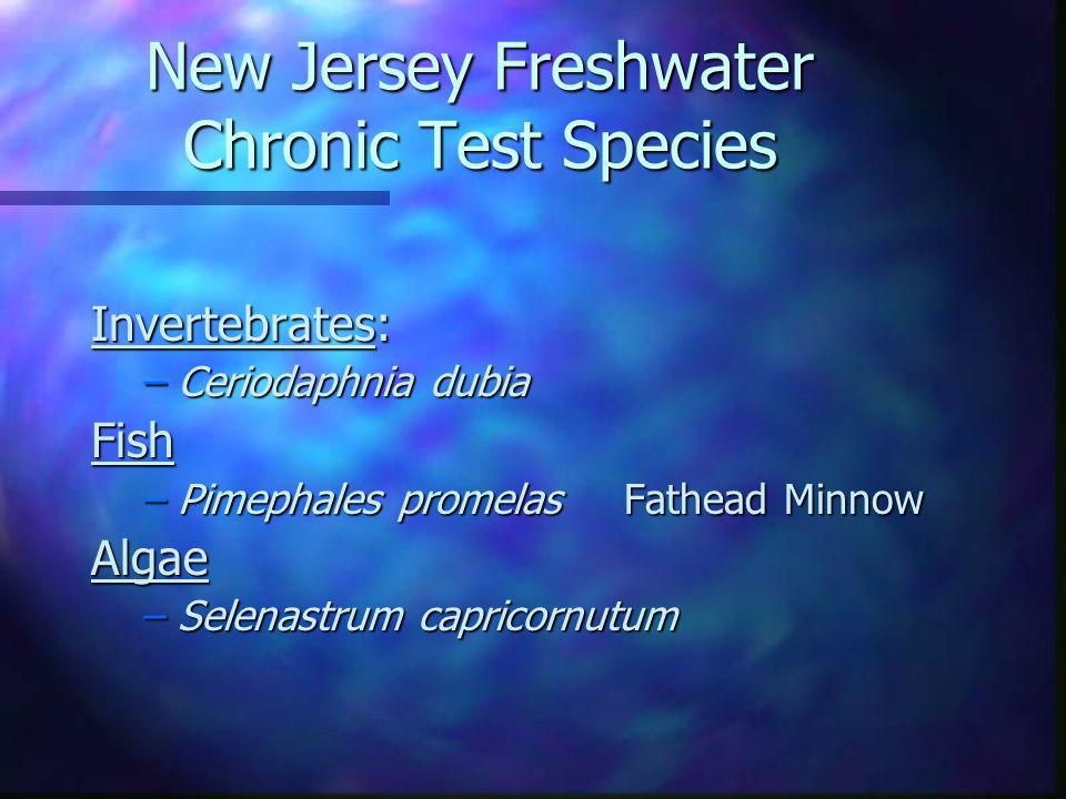 New Jersey Freshwater Chronic Test Species