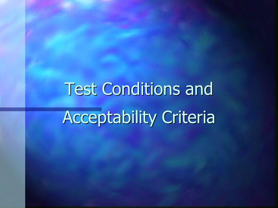Test Conditions and Acceptability Criteria