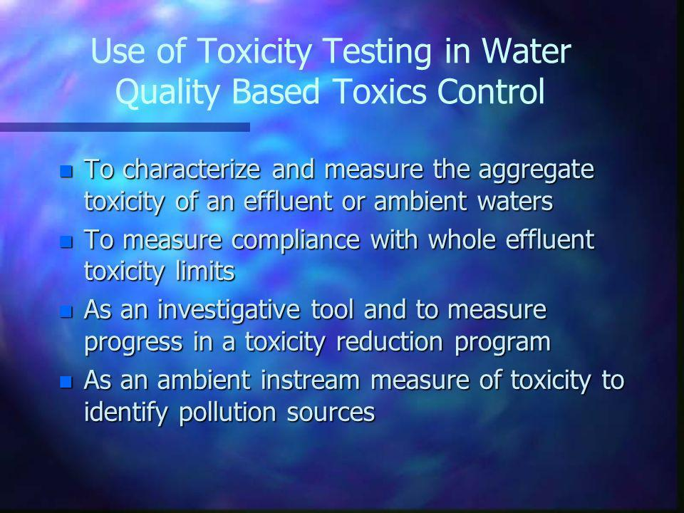 Use of Toxicity Testing in Water Quality Based Toxics Control