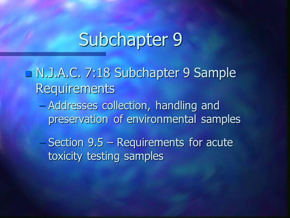 Subchapter 9 N.J.A.C. 7:18 Subchapter 9 Sample Requirements
